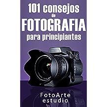 101 Consejos de Fotografía Para Principiantes
