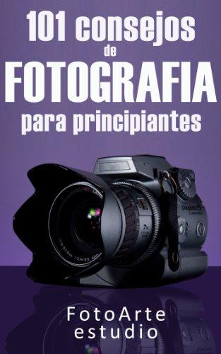 101 Consejos de Fotografía Para Principiantes eBook: Estudio ...