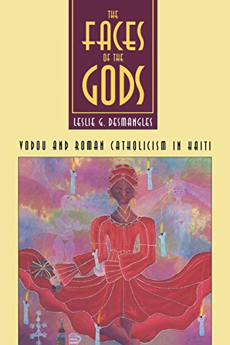 Faces of the Gods: Vodou and Roman Catholicism in Haiti (Society): Voodoo and Roman Catholicism in Haiti
