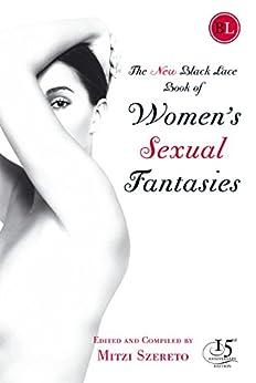 The New Black Lace Book of Women's Sexual Fantasies (Black Lace Book Of Women Sexual Fantasies 2) by [Szereto, Mitzi]