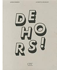 Dehors ! : Le graffiti à Bruxelles par Adrien Grimmeau
