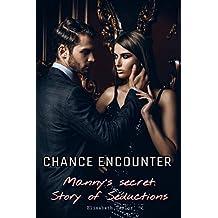 CHANCE ENCOUNTER : Manny's Secrets: Story of Seductions. VOL.2 (English Edition)
