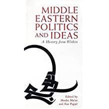 Middle Eastern Politics and Ideas: A History from Within (Library of Modern Middle East Studies, 6)
