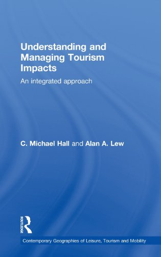 Understanding and Managing Tourism Impacts: An Integrated Approach (Contemporary Geographies of Leisure, Tourism and Mobility)