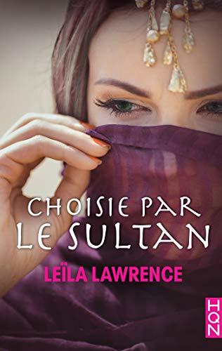 Choisie par le sultan (HQN) par [Lawrence, Leïla]