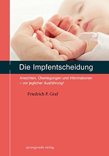Die Impfentscheidung: Ansichten, Überlegungen und Informationen - vor jeglicher Ausführung!