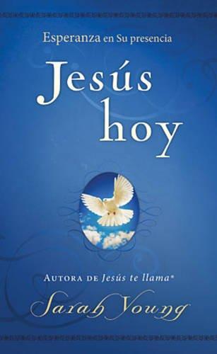 Jesús Hoy: Esperanza En Su Presencia