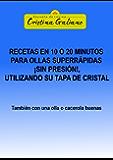 Recetas en 10 o 20 minutos con tu olla superrápida sin presión (Spanish Edition)