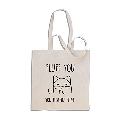 Fluff You, You Fluffin Fluff - Chat Impoli Cat - Sac à Provisions en Coton