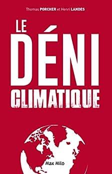 Le déni climatique: Essais - documents par [Thomas Porcher, Henri Landes]