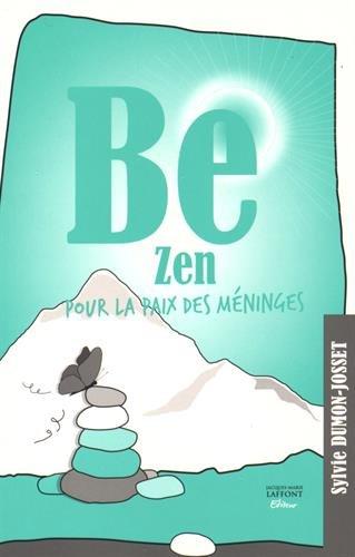 Be zen : Pour la paix des méninges par Sylvie Dumon-Josset
