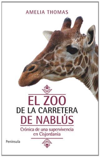 El zoo de la carretera de Nablús: Crónica de una supervivencia en Cisjordania (Atalaya)