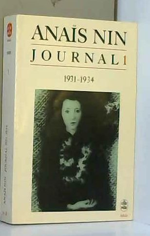 Journal, tome 1 : 1931-1934 par Anaïs Nin