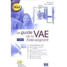 Le guide de la VAE aide-soignant: 2eme édition
