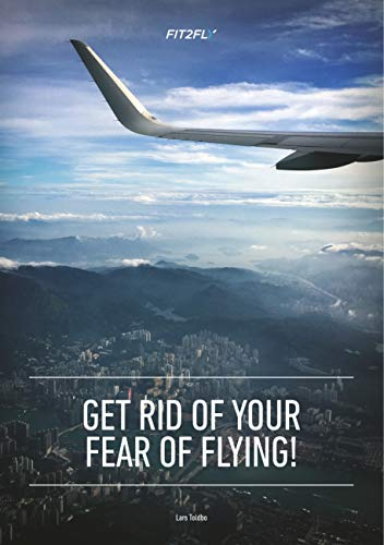 Get Rid of Your Fear of Flying (English Edition) par Lars Toldbo