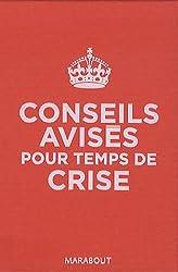 Conseils avisés pour temps de crise