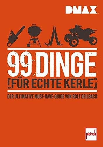 Preisvergleich Produktbild DMAX 99 Dinge für echte Kerle: Der ultimative Must-Have-Guide von Rolf Deilbach