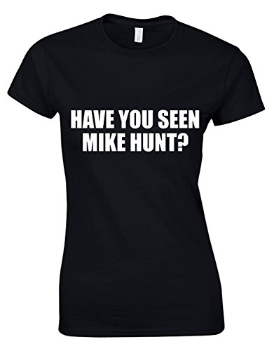 'HAVE YOU SEEN MIKE HUNT' Funny Rude Humor Gifts For Women Fitted T-Shirts Tops