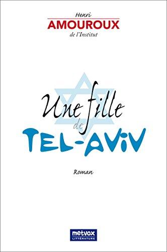 La Fille de Tel-Aviv (Metvox Littérature) par Henri Amouroux