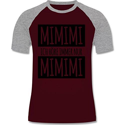 Shirtracer Statement Shirts - Ich Höre Immer Nur Mimimi - Herren Baseball Shirt Burgundrot/Grau meliert