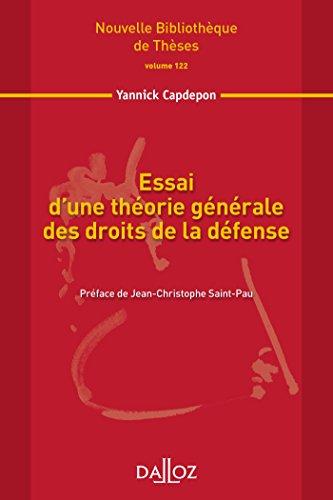 Essai d'une théorie générale des droits de la défense. Volume 122
