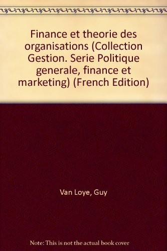 Finance et théorie des organisations par Guy Van Loye