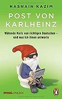 Post von Karlheinz: Wütende Mails von richtigen Deutschen - und was ich ihnen antworte