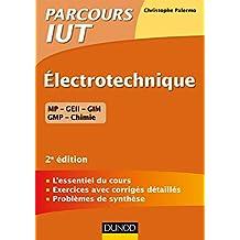 Electrotechnique IUT - 2e éd. - L'essentiel du cours, exercices avec corrigés détaillés