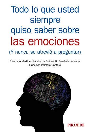 Todo lo que usted siempre quiso saber sobre las emociones (Manuales Prácticos)