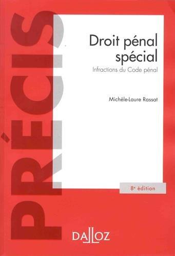 Droit pénal spécial - Infractions du Code pénal - 8e éd. par Michèle-Laure Rassat