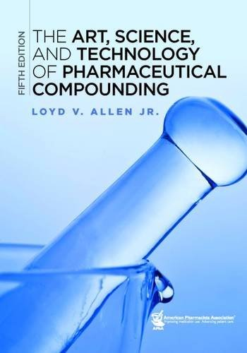 The Art, Science, and Technology of Pharmaceutical Compounding por Loyd V. Allen