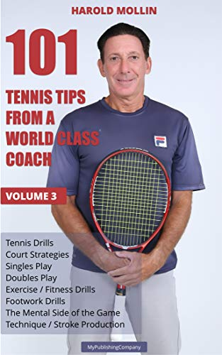 101 Tennis Tips From A World Class Coach Volume 3: A Common Sense Approach to Tennis (English Edition)