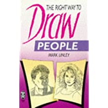 The Right Way to Draw People by Mark Linley (2000-12-30)