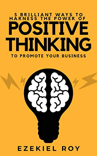 5 Brilliant ways to harness the power of positive thinking to promote your business (English Edition) -