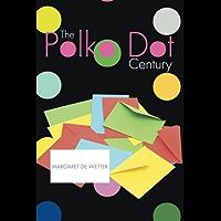The Polka Dot Century (English Edition)