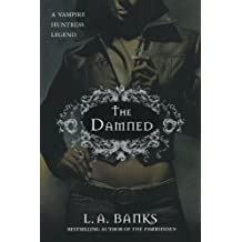 The Damned (Vampire Huntress Legends) by L. A. Banks (2006-01-24)