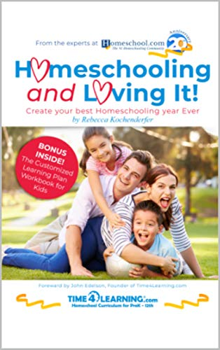 Homeschooling and Loving It!: Create Your Best Homeschooling Year Ever (Homeschool.com Book and more! 1) (English Edition)