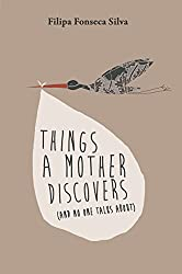 Things a Mother Discovers: (and no one talks about) (English Edition)