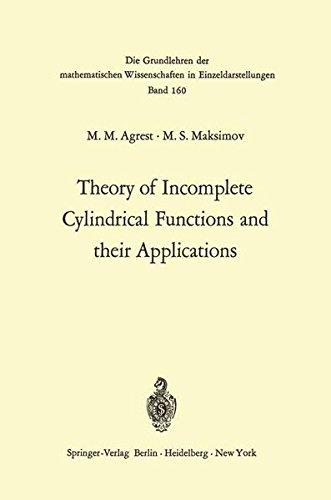 Theory of Incomplete Cylindrical Functions and their Applications (Grundlehren der mathematischen Wissenschaften, Band 160)
