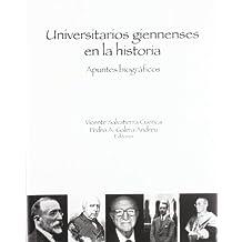 Universitarios giennenses en la historia: Apuntes biográficos (Fuera de Colección)
