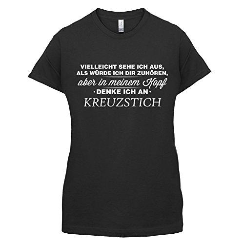 Vielleicht sehe ich aus als würde ich dir zuhören aber in meinem Kopf denke ich an Kreuzstich - Damen T-Shirt - 14 Farben Schwarz