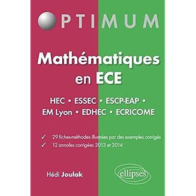 Maths en ECE HEC ESSEC ESCP-EAP EM Lyon EDHEC ECRICOME 29 Fiches-Méthodes 12 Annales Corrigés 2013 et 2014