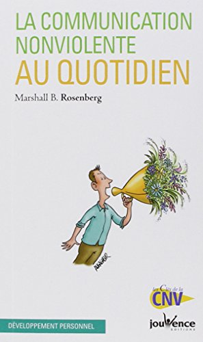 La communication non violente au quotidien par Marshall Rosenberg