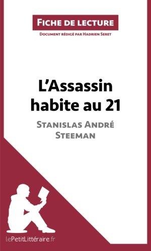 L'Assassin habite au 21 de Stanislas Andr Steeman (Fiche de lecture): Rsum Complet Et Analyse Dtaille De L'oeuvre