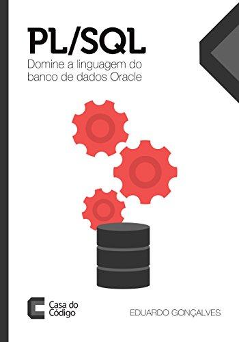 PL/SQL: Domine a linguagem do banco de dados Oracle (Portuguese Edition) por Eduardo Gonçalves