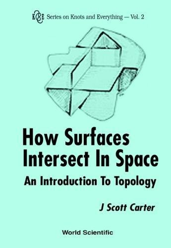 How Surfaces Intersect In Space: An Introduction To Topology (2nd Edition) (Series on Knots & Everything) por J. Scott Carter