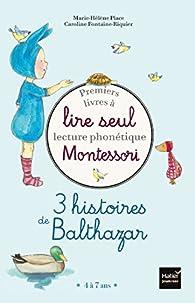 Premiers livres à lire seul Montessori Balthazar par Marie-Hélène Place