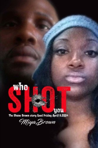 Who Shot You the Shane Brown Story: Who Shot You the Shane Brown Story