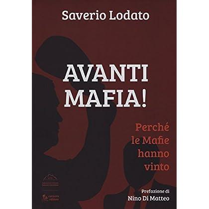 Avanti Mafia! Perché Le Mafie Hanno Vinto