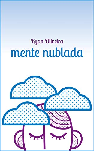 Mente Nublada (Portuguese Edition) por Ryan Oliveira